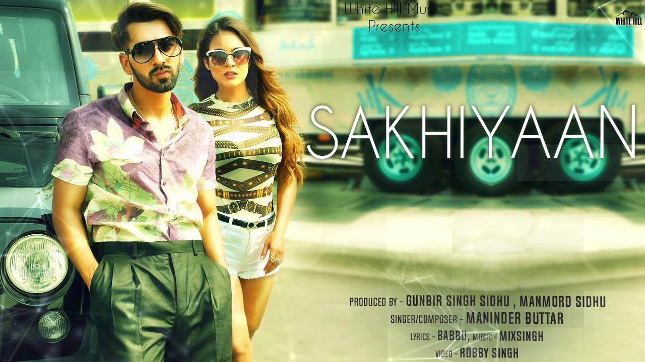 Photo of Sakhiya Punjabi Song Download 320 kbps | Maninder Buttar
