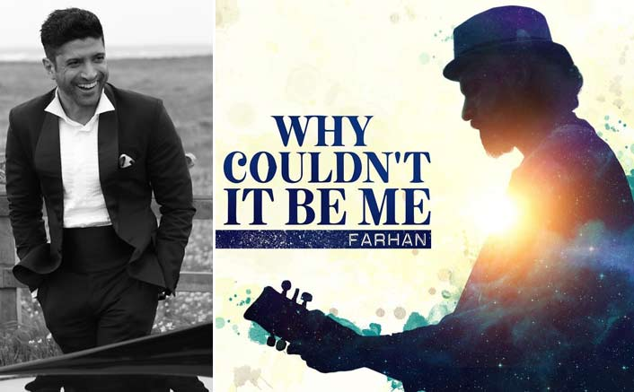 Farhan Akhtar New Single 'Why Couldn't It Be Me?'